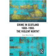 Crime in Scotland 1660-1960 by Kilday; Anne-Marie, 9781843929444
