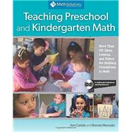 Teaching Preschool and Kindergarten Math More Than 175 Ideas, Lessons, and Videos for Building Foundations in Math, A Multimedia Professional Learning Resource by Carlyle, Ann; Mercado, Brenda, 9781935099444