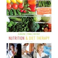 Nutrition and Diet Therapy by DeBruyne, Linda Kelly; Pinna, Kathryn; Whitney, Eleanor Noss, 9780840049445