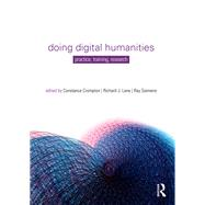 Doing Digital Humanities: Practice, Training, Research by Crompton; Constance, 9781138899445