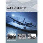 Avro Lancaster by Marks, Richard; Tooby, Adam, 9781472809445