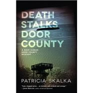 Death Stalks Door County by Skalka, Patricia, 9780299299446