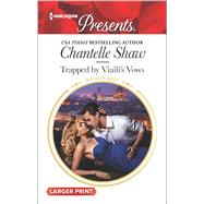 Trapped by Vialli's Vows by Shaw, Chantelle, 9780373139446