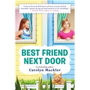 Best Friend Next Door by Mackler, Carolyn, 9780545709446