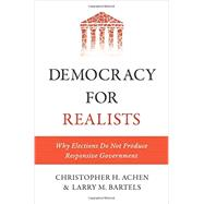Democracy for Realists by Achen, Christopher H.; Bartels, Larry M., 9780691169446