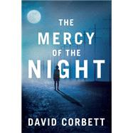 The Mercy of the Night by Corbett, David, 9781477849446