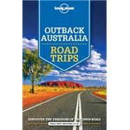 Lonely Planet Outback Australia Road Trips by Lonely Planet Publications; Ham, Anthony; Bain, Carolyn; Murphy, Alan; Rawlings-Way, Charles, 9781743609446