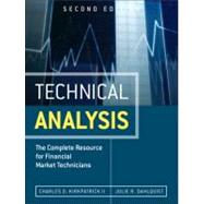 Technical Analysis The Complete Resource for Financial Market Technicians by Kirkpatrick, Charles D., II; Dahlquist, Julie A., 9780137059447