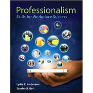 Professionalism Skills for Workplace Success by Anderson, Lydia E.; Bolt, Sandra B., 9780321959447