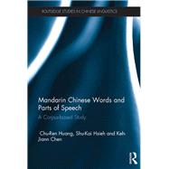 Mandarin Chinese Words and Parts of Speech: A Corpus-based Study by Chu-Ren; Huang, 9781138949447