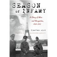 Season of Infamy by Rist, Charles; Aynesworth, Michele McKay; Paxton, Robert O., 9780253019448