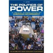The Politics of Power: A Critical Introduction to American Government by Katznelson, Ira; Kesselman, Mark; Draper, Alan, 9780393919448