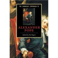 The Cambridge Companion to Alexander Pope by Edited by Pat Rogers, 9780521549448