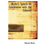 Burke's Speech on Conciliation With the Colonies by Burke, Edmund, 9780554529448