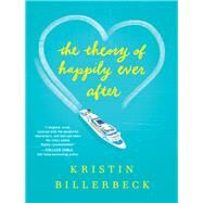 The Theory of Happily Ever After by Billerbeck, Kristin, 9780800729448