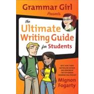 Grammar Girl Presents the Ultimate Writing Guide for Students by Fogarty, Mignon; Haya, Erwin, 9780805089448