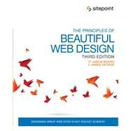 The Principles of Beautiful Web Design by Beaird, Jason; George, James, 9780992279448