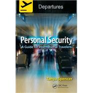 Personal Security: A Guide for International Travelers by Spencer; Tanya, 9781466559448