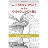 A Numerical Primer for the Chemical Engineer by Zondervan; Edwin, 9781482229448