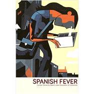 Spanish Fever by Campbell, Eddie; Garcia, Santiago; Roca, Paco, 9781606999448