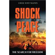 Shock Peace by Nguyen, Ciecie Tuyet, 9781682379448