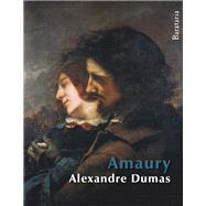Amaury by Dumas, Alexandre; Hortoneda, Manuel; Moreno, Carola, 9788492979448