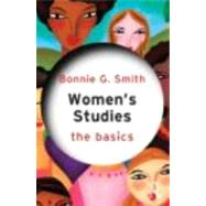 Women's Studies: The Basics by Smith; Bonnie, 9780415609449