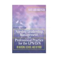 Nursing Leadership, Management and Professional Practice For The LPN/LVN by Anderson, Mary Ann, 9780803619449