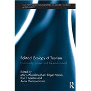 Political Ecology of Tourism: Community, Power and the Environment by Mostafanezhad; Mary, 9781138859449