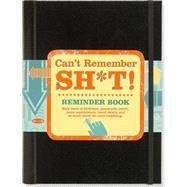 Can't Remember Sh*t by Peter Pauper Press, 9781441319449