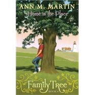 Family Tree Book 4: Home Is the Place by Martin, Ann M., 9780545359450