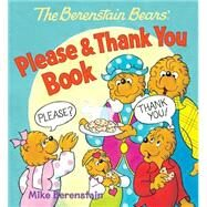 The Berenstain Bears Please & Thank You Book by Berenstain, Mike, 9780824919450