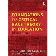Foundations of Critical Race Theory in Education by Taylor; Edward, 9781138819450
