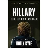 Hillary the Other Woman by Kyle, Dolly, 9781944229450