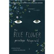 The Blue Flower by Fitzgerald, Penelope; McWilliam, Candia, 9780544359451