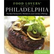 Food Lovers' Guide to Philadelphia : The Best Restaurants, Markets and Local Culinary Offerings by Iris McCarthy, 9780762779451