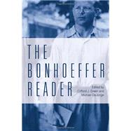 The Bonhoeffer Reader by Green, Clifford J.; Dejonge, Michael P., 9780800699451