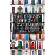 The Ideology of Home Ownership Homeowner Societies and the Role of Housing by Ronald, Richard, 9781403989451
