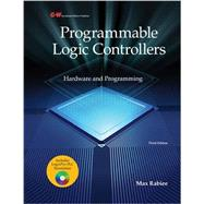 Programmable Logic Controllers : Hardware and Programming by Rabiee, Max, Ph.D., 9781605259451