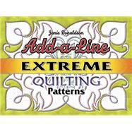 Add-a-Line : Extreme Quilting Patterns by Donaldson, Janie, 9781574329452