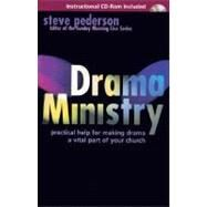 Drama Ministry : Practical Help for Making Drama a Vital Part of Your Church by Steve Pederson, 9780310219453