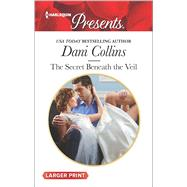 The Secret Beneath the Veil by Collins, Dani, 9780373139453