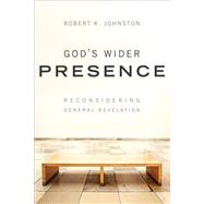 God's Wider Presence by Johnston, Robert K., 9780801049453
