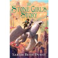 The Stone Girl's Story by Durst, Sarah Beth, 9781328729453