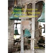 Maxwell's Treatise on Electricity and Magnetism by Fisher, Howard J., 9781888009453