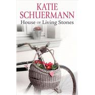 House of Living Stones by Schuermann, Katie, 9780758649454