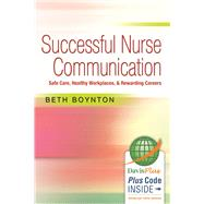 Successful Nurse Communication: Safe Care, Healthy Workplaces & Rewarding Careers by Boynton, Beth, 9780803639454