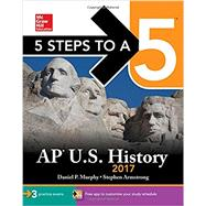 5 Steps to a 5 AP U.S. History 2017 by Murphy, Daniel P.; Armstrong, Stephen, 9781259589454