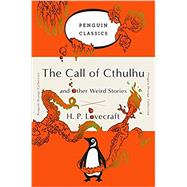 The Call of Cthulhu and Other Weird Stories by Lovecraft, H. P.; Joshi, S. T., 9780143129455