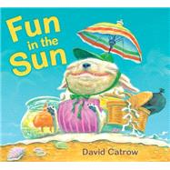 Fun in the Sun by Catrow, David, 9780823429455
